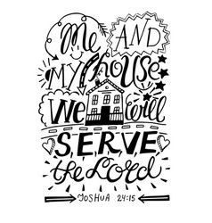 hand lettering me and my house we will serve the vector image vector image
