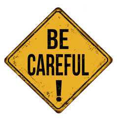 Be careful vintage rusty metal sign vector