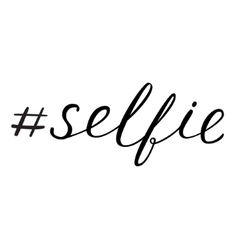 Selfie hashtag lettering vector image