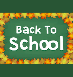 autumn maple leaf on back to school chalkboard vector image