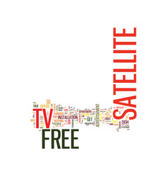 free satellite tv too good to be true text vector image vector image