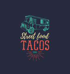 Vintage mexican food truck poster tacos vector