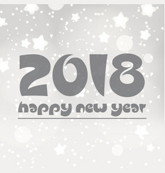 happy new year 2018 on gray silver bokeh vector image