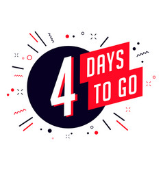 Four days to go no of days left to go badges vector