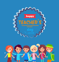 Happy teacher s day colored postcard with children vector
