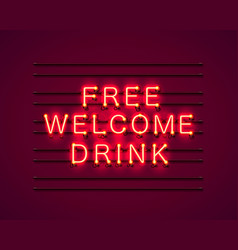 Neon free welcome drink vector