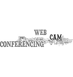Web cam conferencin text word cloud concept vector