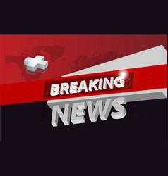 Graphical 3d breaking news background concept vector