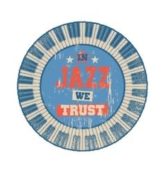 In Jazz we trust vector image