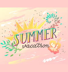 summer vacation handwritten lettering quote vector image