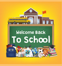 back to school chalkboard with student items vector image