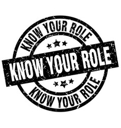 Know your role round grunge black stamp vector