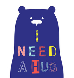 I need a hug slogan with bear face vector