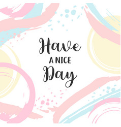 poster with typography have a nice day vector image