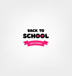 Welcome back to school label school background vector