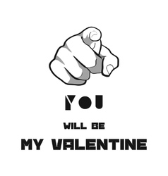 You will be my Valentine vector image vector image