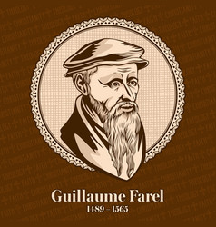guillaume farel was a french evangelist vector image