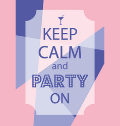 poster keep calm and party on vector image