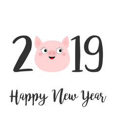 Happy new year 2019 text cute pig face head pink vector