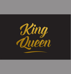 King queen gold word text typography vector