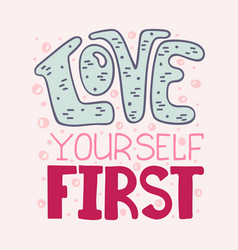 Love yourself first inscription for t-shirts vector