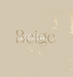 Abstract beige trendy color with gold touch foil vector
