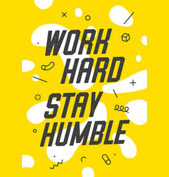 banner with text work hard stay humble for emotion vector image