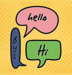three speech bubbles drawn with hi hello and bye vector image