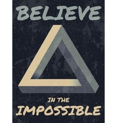 Believe in the impossible typography vector image vector image