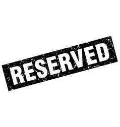 Square grunge black reserved stamp vector