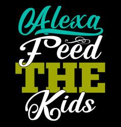 Alexa feed kids vintage design vector