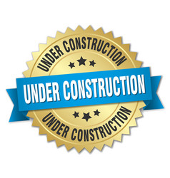 Under construction 3d gold badge with blue ribbon vector