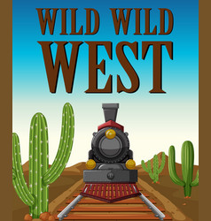 wild west poster with train ride in desert vector image