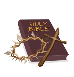 Holy Bible with Wooden Cross and Crown of Thorn vector image