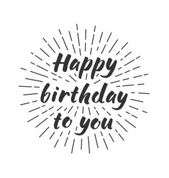 happy birthday to you lettering vector image vector image