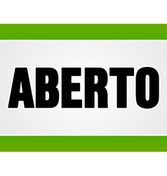 Aberto sign in white and green vector image