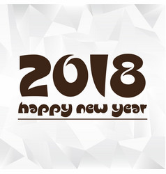 Happy new year 2018 on wrinkled paper low polygon vector