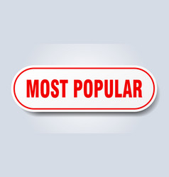 Most popular sign most popular rounded red vector