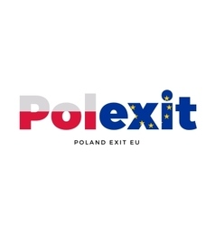 POLEXIT - Poland exit from European Union on vector