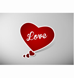 valentine heart speech bubble with white love text vector image