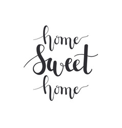 home sweet home calligraphy imitation hand vector image