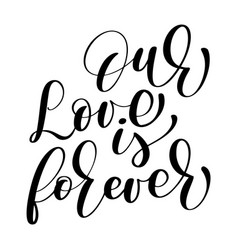our love is forever wedding text on white vector image vector image