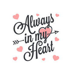 always in my heart vintage lettevalentines day vector image