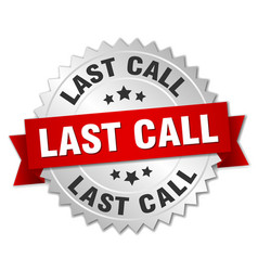 last call round isolated silver badge vector image