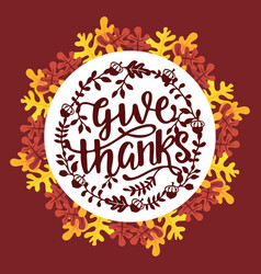 Vintage thanksgiving give thanks phrase autumn vector
