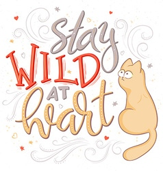 Hand lettering quote - stay wild at heart - with vector