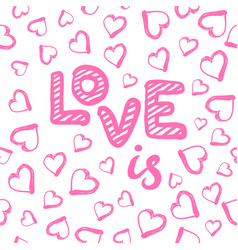 love is seamless pattern with hearts happy vector image