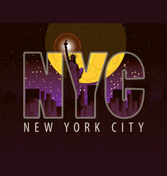 the letters nyc on the landscape of night new york vector image