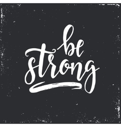 Be strong inspirational hand drawn vector