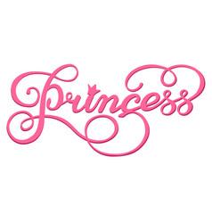 handwritten inscription princess vector image vector image